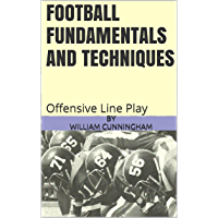 Football Fundamentals and Techniques: Offensive Line Play