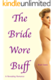 The Bride Wore Buff: A Revealing Romance (English Edition)