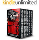 Murderous Minds: 30 Stories of Real-Life Murderers That Escaped the Headlines (Murderous Minds Collection Book 1)