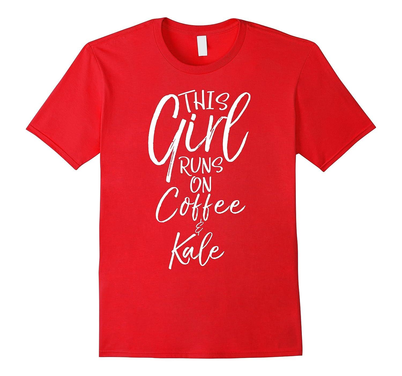 This Girl Runs on Coffee and Kale Shirt Vintage Vegan Tee-Art