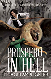Prospero In Hell (Prospero's Children Book 2)