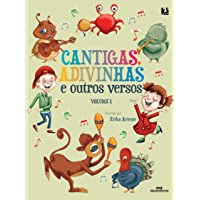 Cantigas, Adivinhas e Outros Versos: Volume 1
