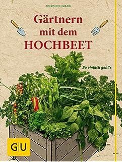 Hochbeete Selber Bauen Und Bepflanzen Amazon De Siegfried Stein