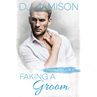 Faking A Groom (Marital Bliss Book 3) (English Edition)