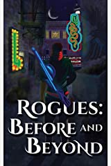 Rogues: Before and Beyond Kindle Edition