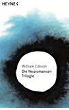 Die Neuromancer-Trilogie: Roman