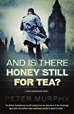 And Is There Honey Still For Tea?: Espionage meets the courtroom in this gripping legal drama (A Ben Schroeder legal thriller Book 3)