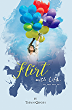 Flirt with Life: The Only Way Out