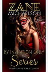 By Invitation Only - The Series: An Erotic Adventure Kindle Edition