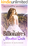 The Billionaire's Mountain Bride: Married in Maplewood (Maplewood Sisters Book 5)