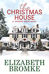 The Christmas House: A Hickory Grove Novel Kindle Edition