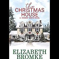 The Christmas House: A Hickory Grove Novel book cover