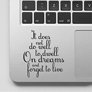 It Does not do Well to Dwell and Forget to Live Motivational Life Love Quote Clear Vinyl Printed Decal Sticker for Laptop MacBook, Compatible with All MacBook Retina, Pro and Air Trackpad