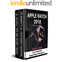 Apple Watch 2018: 2 Books in 1 Bundle: Your Essential Apple Watch Resource