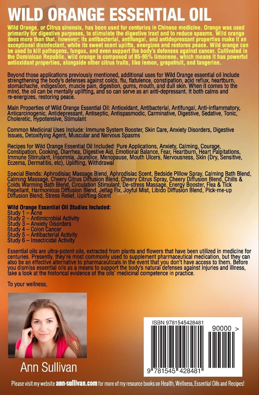Wild Orange Essential Oil Sullivan Ann 9781545428481 Amazon Com Books