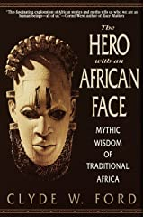 The Hero with an African Face: Mythic Wisdom of Traditional Africa Paperback