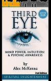 Third Eye:  Third Eye, Mind Power, Intuition & Psychic Awareness: Spiritual Enlightenment (3rd Eye, Spiritual Awakening, Psychic Abilities, Mediumship, Pineal Gland)