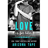 Love Is For Later: A Contemporary Lesbian Romance (Rainbow Central Book 2)