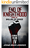 End of Knighthood Part III: Ballad of Demise (Reverence Book 4)