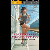 'A sobrinha era virgem e rebelde!' e 12 outros contos eróticos (Erótica Series Livro 3)