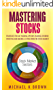 Mastering Stocks: Strategies for Day Trading, Options Trading, Dividend Investing and Making a Living from the Stock Market  (English Edition)
