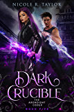 Dark Crucible (The Arondight Codex Book 5)