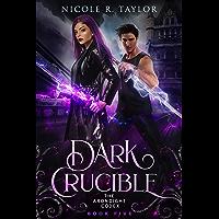 Dark Crucible (The Arondight Codex Book 5) (English Edition)