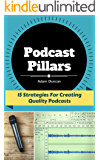 Podcast Pillars: 15 Strategies For Creating Quality Podcasts