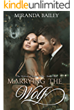 Marrying the Wolf (The Wolves of Lupine Falls Book 1)