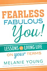 Fearless, Fabulous You!: Lessons on Living Life on Your Terms Kindle Edition