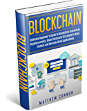 Blockchain: Ultimate Beginner's Guide to Blockchain Technology - Cryptocurrency, Smart Contracts, Distributed Ledger, Fintech, and Decentralized Applications