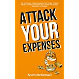 Attack Your Expenses: The Personal Finance Quick Start Guide to Save Money, Lower Expenses and Lower the Bar to Financial Fre