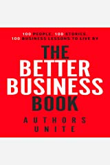 The Better Business Book: 100 People, 100 Stories, 100 Business Lessons to Live By Audible Audiobook