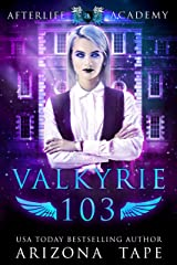 Valkyrie 103: The Afterlife Alliance (The Afterlife Academy: Valkyrie Book 3) Kindle Edition