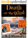 Death on the Wind (A Starling and Swift Cozy Mystery Book 2)