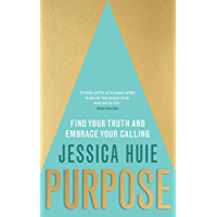 Purpose: Find Your Truth and Embrace Your Calling