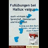 Fußübungen bei Hallux valgus: auch wirksam bei Spreizfuß, Hammerzeh und Krallenzeh (German Edition)