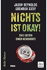 Nichts ist okay!: Zwei Seiten einer Geschichte, Roman (Reihe Hanser) (German Edition) Kindle Edition