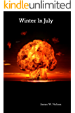 Winter in July: The Doomsday Clock is ticking. It will reach Midnight.