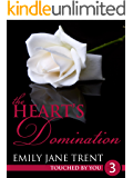 The Heart's Domination: 3 (Touched By You)