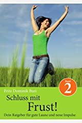 Schluss mit Frust: Dein Ratgeber für gute Laune und neue Impulse (Band 2) (German Edition) Kindle Edition