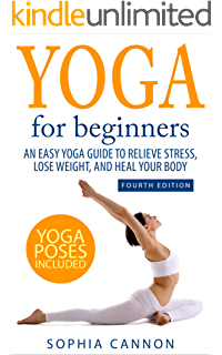 Yoga For Beginners An Easy Guide To Relieve Stress Lose Weight And