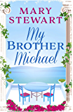 My Brother Michael (Mary Stewart Modern Classic)