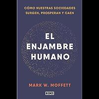 El enjambre humano: Cómo nuestras sociedades surgen, prosperan y caen