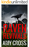 Raven Revivals (Grave Girl Book 2)