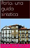 Porto: una guida sintetica