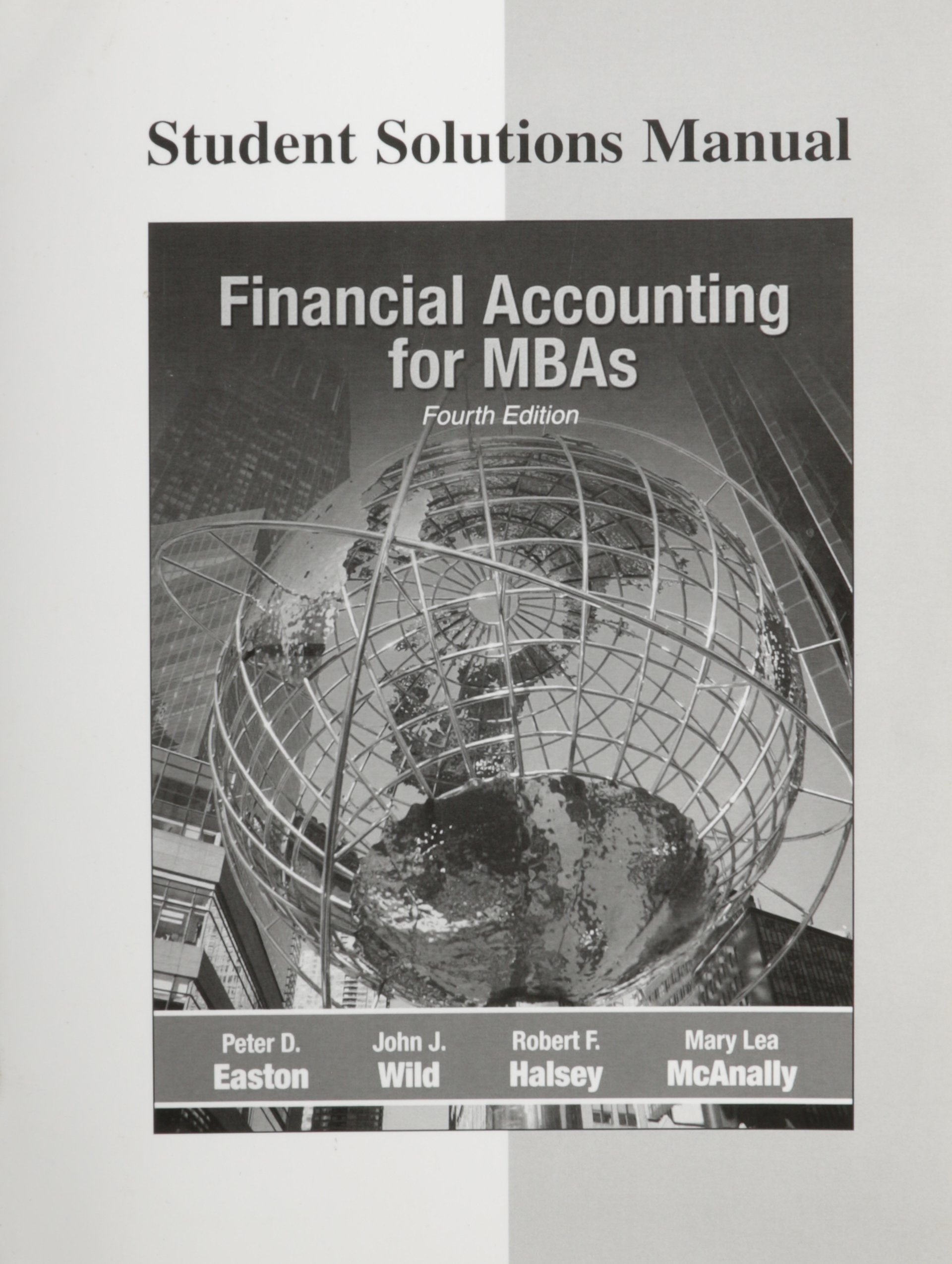 Financial Accounting for MBAs-Student Solution Manual by Peter D. Easton:  Peter D. Easton: 9781934319451: Amazon.com: Books