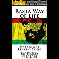 La Mode de Vie Rasta: Rastafari Livity Livre