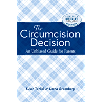 The Circumcision Decision: An Unbiased Guide for Parents