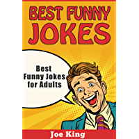 Best Funny Jokes: Best Funny Jokes for Adults (Funny Jokes, Stories & Riddles Book 4) (English Edition)